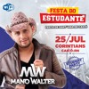 Mano Walter convidando para a Festa do Estudante - 25/07/2015