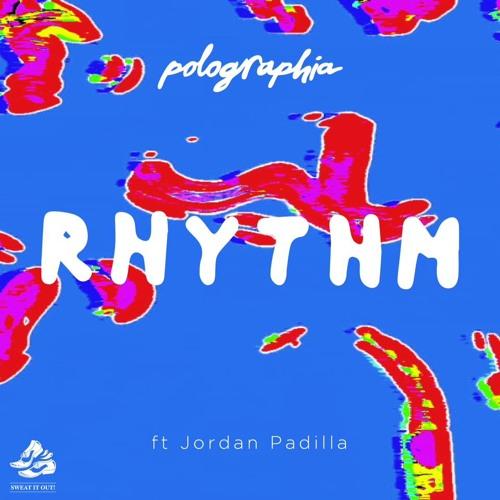 Polographia - Rhythm (Ft. Jordan Padilla)