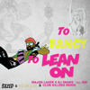 To Fancy to Lean on - (3xzed Remix)
