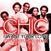 Chic - I Want Your Love (Groovefunkel Remix)