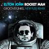 Elton John - Rocket Man (Groovefunkel New Fuse Remix)
