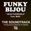 FUNKY BIJOU - WHATTHEWORLD feat Mafé