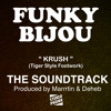 FUNKY BIJOU - KRUSH - Tiger Style Footwork -