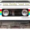 Lazy Sunday (Week Two)