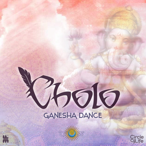 Cholo - Ganesha Dance (Summer 2015 mix Part 1 )