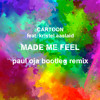 Made Me Feel (Paul Oja Bootleg Remix) FREE DOWNLOAD!!!
