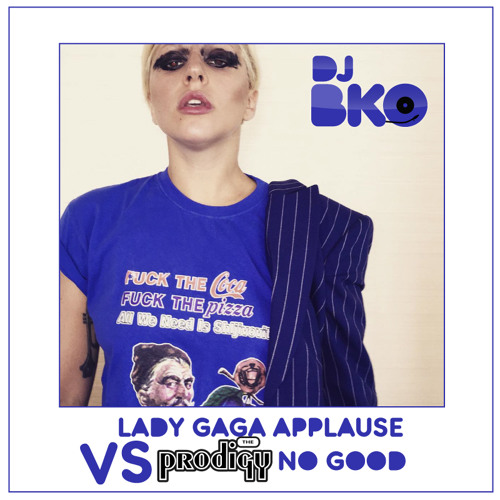 Prodigy VS Lady Gaga - No Good Applause