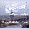 Baekhyun  - Beautiful (EXO Next Door OST) Piano Ballad & Rain