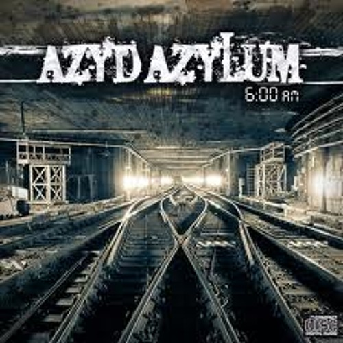 Azyd Azylum - Day Before Dying