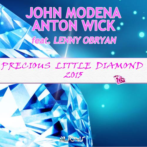 John Modena & Anton Wick - Precious Little Diamond 2015 [Preview] OUT NOW ON ITUNES
