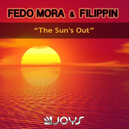 Fedo Mora & Filippin - The Sun's Out [Preview] OUT NOW ON ITUNES