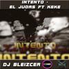 Intento - El Judas Ft Keke Remix Dj Bleizcer Villamix