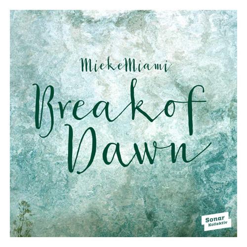 Mieke Miami - Break Of Dawn EP (SNIPPETS)