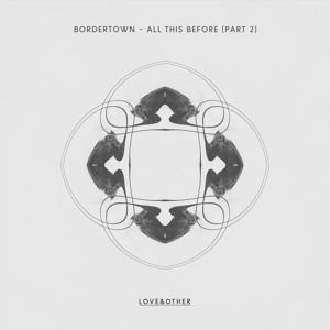 All This Before (Endor Remix) by Bordertown