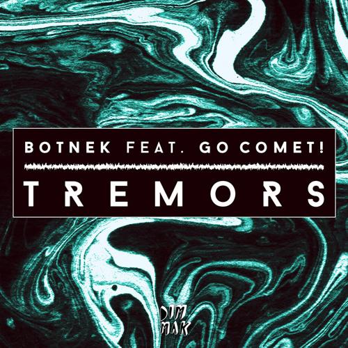 Botek feat. Go Comet! - Tremors