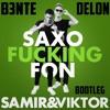 Samir & Viktor - Saxofuckingfon (B3NTE X DELON BOOTLEG)