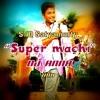 Super Machi Re - DJ ANNAMix - S O Satyamurthy
