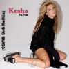 Kesha - Tic Tok (COMB DnB ReMix)
