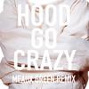 HOOD GO CRAZY (MEAUX GREEN REMIX)