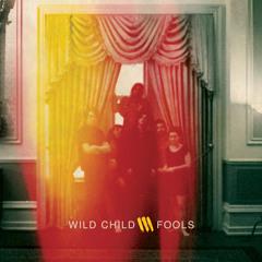 Wild Child - Bullets
