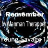 Remember By Man-man The rapper