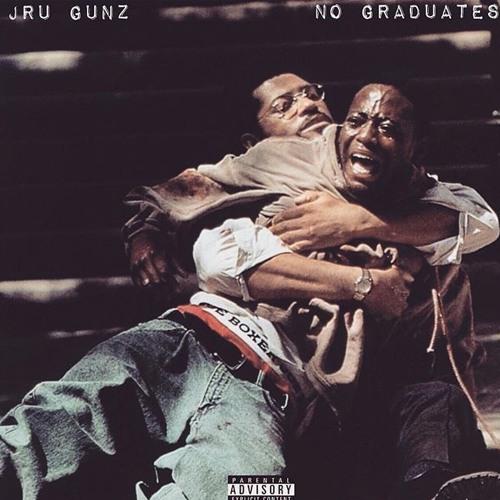 Jru Gunz – No Graduates