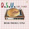 Bacon Pancakes Remix (feat. T-Hazy)