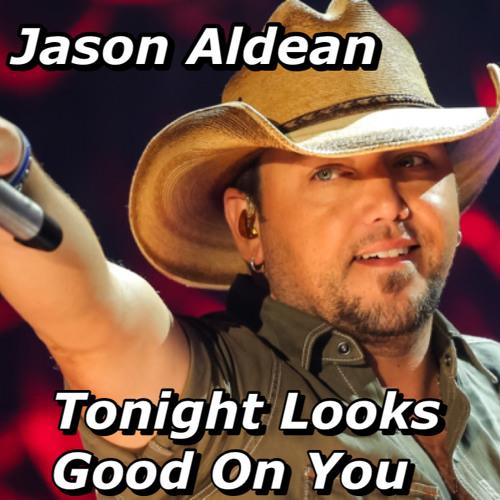 Jason Aldean -- Tonight Looks Good On You -- DJ CAsT -- RE DRUM