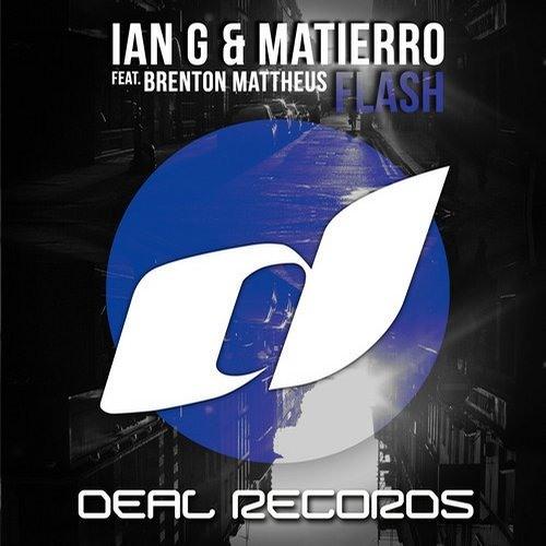 Matierro & Ian G feat. Brenton Mattheus - Flash [OUT NOW]