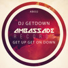 DJ GETDOWN - Get Up Get On Down (Original Mix) [Ambassade Records]