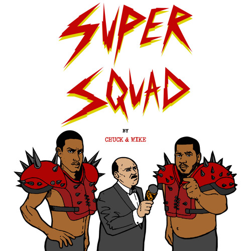 SUPERSQUAD By Chuck & Mike