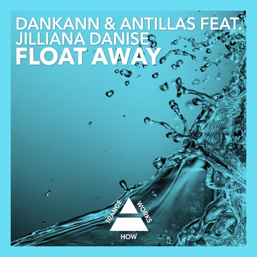 Dankann & Antillas feat. Jilliana Danise - Float Away (Original Mix)
