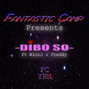 Fantastic Camp Ft Sinic & Freddy - Dibo So