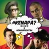 KENAPA - MiikoThe13th x NtahSape2Ntah #THIRT13NSG mp3