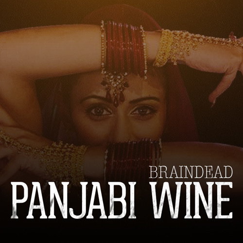 BrainDeaD - Panjabi Wine (Original Mix)