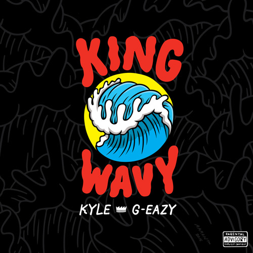 KYLE - KING WAVY (ft  G-Eazy) by KYLE  | Free Listening on SoundCloud