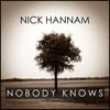 Nick Hannam - Nobody Knows (FREE DOWNLOAD! Check Description)