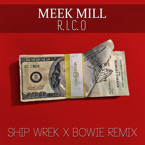 Meek mill r. I. C. O ft. Drake (ship wrek & bowie remix) by ship.