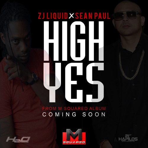 Sean Paul x ZJ Liquid - High Yes (Official Audio) - M Squared - H2O Records - 2015 - 21st hapilos