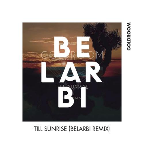 Goldroom - Till Sunrise (Belarbi Remix)