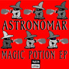 Astronomar & Wuki - How We Live [ Magic Potion EP ]