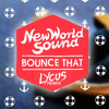[Future House] New World Sound  Reece Low - Bounce That (Lycus Remix)