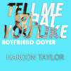 Tell Me What You Like - Justin Bieber (Boyfriend Cover)