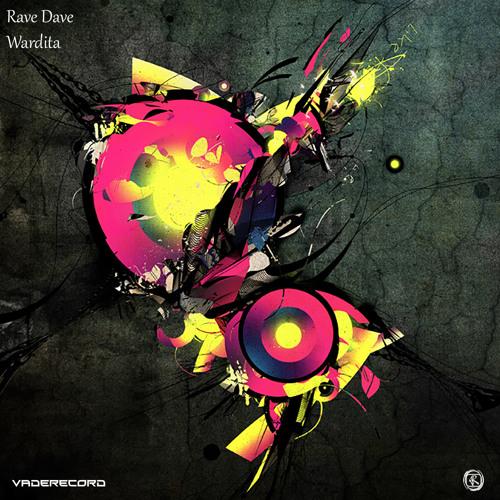 Wardita - Rave Dave (Original Mix) Souncloud Edit