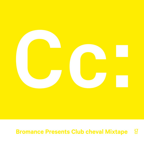 Bromance Presents Club cheval Mixtape