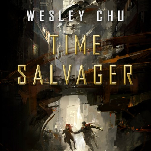 Time Salvager by  Wesley Chu, Narrated by Kevin T. Collins