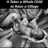 Episode 1529: It takes a whole child to raise a village