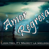Amor Regresa - Lion Nel FT Marcy la melodia