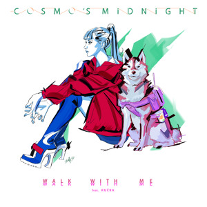 Walk With Me (feat. KUČKA) by Cosmo's Midnight