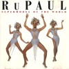 RuPaul - Supermodel (You Better Work)[Breakdown Remix]